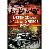 The Defence and Fall of Greece 1940-41 (BOK)