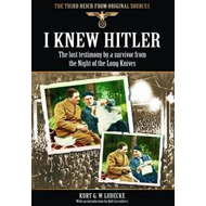 I Knew Hitler: The Lost Testimony by a Survivor from the Night of the Long Knives (BOK)