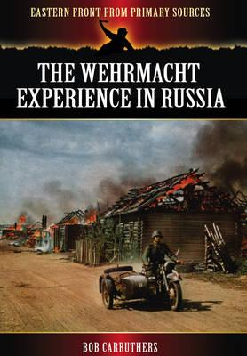 The Wehrmacht Experience in Russia (BOK)