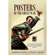 Posters of the Great War: Published in Association with Historial de la Grande Guerre, Peronne, Fran (BOK)