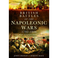 British Battles of the Napoleonic Wars 1793-1806: Despatches from the Front (BOK)