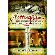 Nottingham: The Buried Past of a Historic City Revealed (BOK)