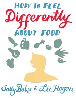 How to Feel Differently about Food (BOK)