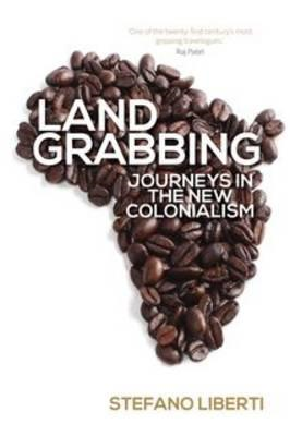 Land Grabbing: Journeys in the New Colonialism (BOK)