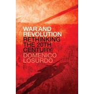 War and Revolution: Rethinking the Twentieth Century (BOK)