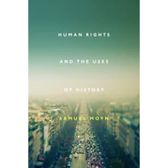 Human Rights and the Uses of History (BOK)