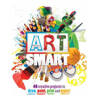 Art Smart: 48 Projects to Draw, Paint, Print and Make! (BOK)