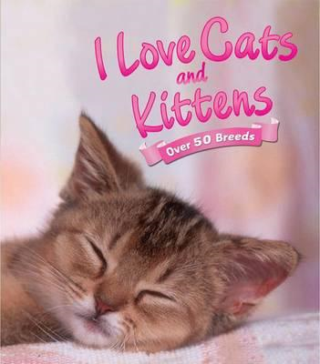 I Love: Cats and Kittens (BOK)