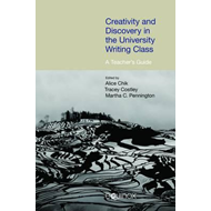 Creativity and Discovery in the University Writing Class: A (BOK)