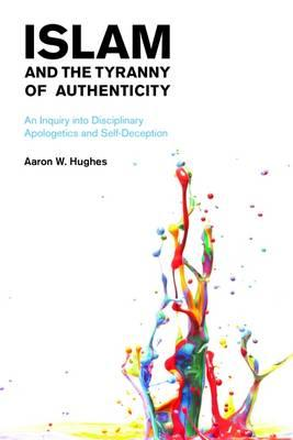 Islam and the Tyranny of Authenticity (BOK)