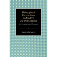 Philosophical Perspectives on Modern Qur'anic Exegesis (BOK)