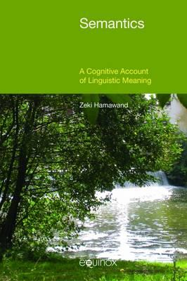 Semantics: A Cognitive Account of Linguistic Meaning (BOK)