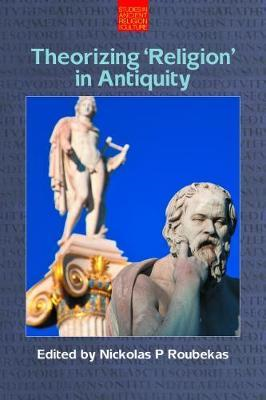 Theorizing `Religion' in Antiquity (BOK)