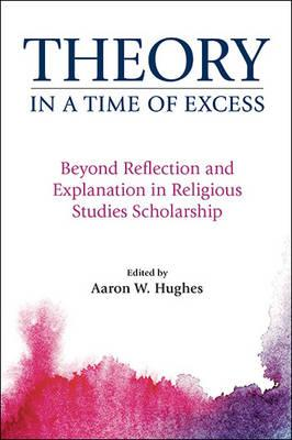 Theory in a Time of Excess (BOK)