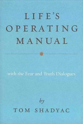 Life's Operating Manual: With the Fear and Truth Dialogues (BOK)