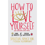 How to Love Yourself (and Sometimes Other People) (BOK)