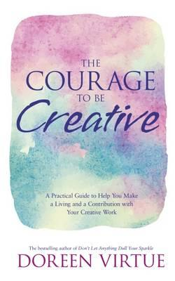 Courage to Be Creative (BOK)