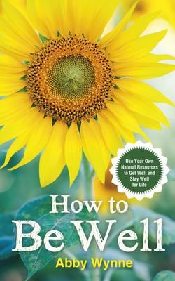 How to Be Well (BOK)