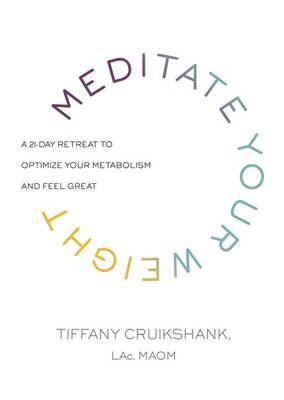Meditate Your Weight (BOK)