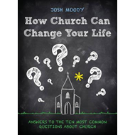 How Church Can Change Your Life (BOK)