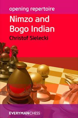 Opening Repertoire: Nimzo and Bogo Indian (BOK)