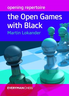 Opening Repertoire: The Open Games with Black (BOK)