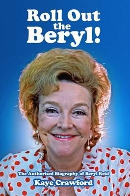 Beryl Reid: Roll Out the Beryl! (BOK)
