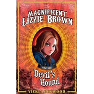 Magnificent Lizzie Brown and the Devil's Hound (BOK)