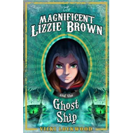 Magnificent Lizzie Brown and the Ghost Ship (BOK)
