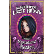 Magnificent Lizzie Brown and the Mysterious Phantom (BOK)