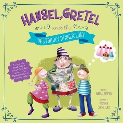 Hansel, Gretel, and the Dastardly Dinner Lady (BOK)