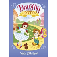 Dorothy and Toto What's YOUR Name? (BOK)