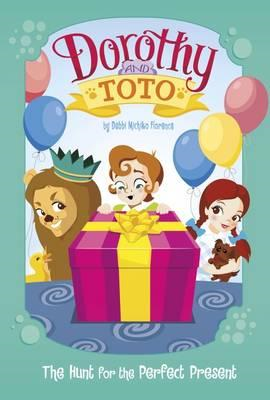 Dorothy and Toto the Hunt for the Perfect Present (BOK)