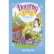 Dorothy and Toto Little Dog Lost (BOK)