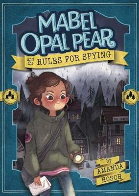 Mabel Opal Pear and the Rules for Spying (BOK)