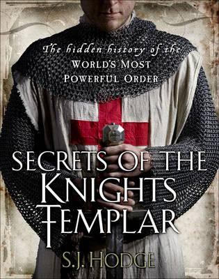 Secrets of the Knights Templar: The Hidden History of the World's Most Powerful Order (BOK)