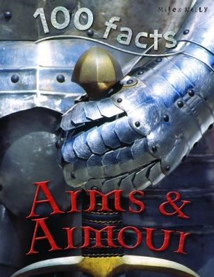 100 Facts Arms & Armour (BOK)