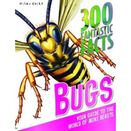 300 Fantastic Facts Bugs (BOK)