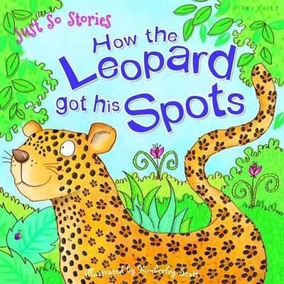 Just So Stories How the Leopard Got His Spots (BOK)