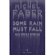 Some Rain Must Fall And Other Stories (BOK)
