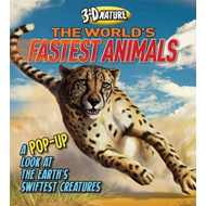 3D Nature: The World's Fastest Animals: A Pop-up Look at the Earth's Swiftest Creatures (BOK)