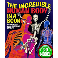 The Incredible Human Body in a Book: Build Your Own Amazing Model! (BOK)
