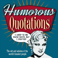 Humorous Quotations: The Wit and Wisdom of the World's Funniest People (BOK)