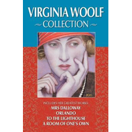 Virginia Woolf Collection: Includes Her Greatest Works: Mrs. Dalloway, Orlando, to the Lighthouse, a (BOK)