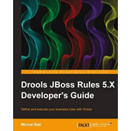 Drools JBoss Rules 5.X Developer's Guide (BOK)