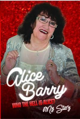 Who the Hell is Alice?: My Story (BOK)
