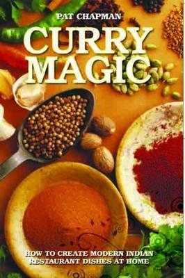Curry Magic: How to Create Modern Indian Restaurant Dishes at Home. (BOK)