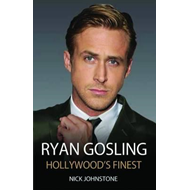 Ryan Gosling: Hollywood's Finest (BOK)
