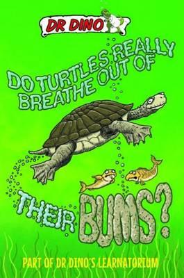Do Turtles Really Breathe Out Of Their Bums? (BOK)