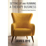Setting Up and Running a Therapy Business (BOK)